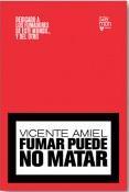 FUMAR PUEDE NO MATAR, de Vicente Amiel