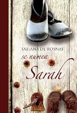 Se numea Sarah, de Tatiana de Rosnay (Editura 'Litera', noiembrie 2010)